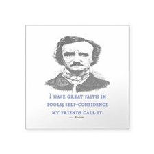 "POE FOOL QUOTE Square Sticker 3"" x 3"""