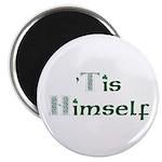 'Tis Himself Magnet