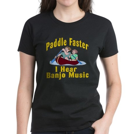 Paddle Faster I Hear Banjo Mu Women's Dark T-Shirt