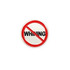 NO WHINING Mini Button (10 pack)