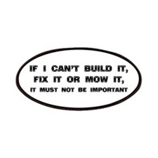 If I can't built it, fix it or mow it Patches