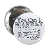 "I have 3 boys 2.25"" Button"