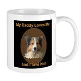 My Daddy Loves me Mug