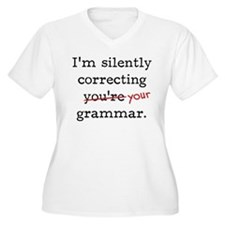 I'm silently correcting you're grammar. Plus Size