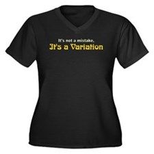 """It's a Variation"" Plus Size T-Shirt"