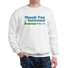 Thank You Caltrans! Sweatshirt
