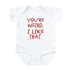 You're Weird Infant Bodysuit