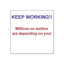 Keep Working! Sticker