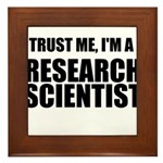 Trust Me, Im A Research Scientist Framed Tile