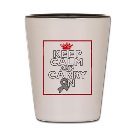 Brain Tumor Keep Calm Carry On Shot Glass