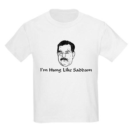 I'm Hung Like Saddam Kids T-Shirt
