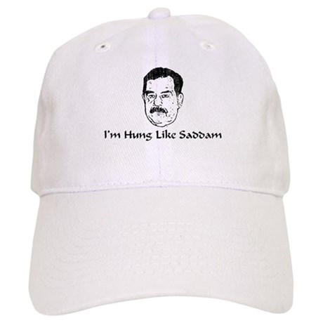 I'm Hung Like Saddam Cap