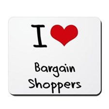 I Love Bargain Shoppers Mousepad