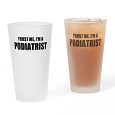 Trust Me, Im A Podiatrist Drinking Glass