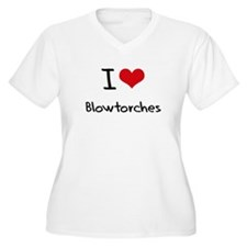 I Love Blowtorches Plus Size T-Shirt
