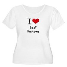 I Love Book Reviews Plus Size T-Shirt