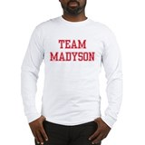 TEAM MADYSON  Long Sleeve T-Shirt