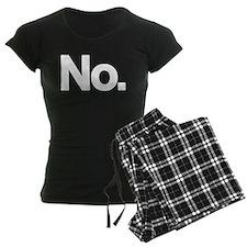 No. Pajamas