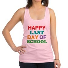 Happy Last Day of School Racerback Tank Top
