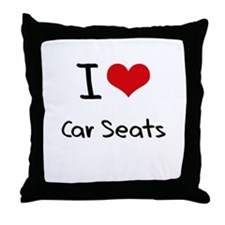 I Love Car Seats Throw Pillow