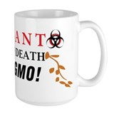 SEEDS OF DEATH STOP GMO Mug