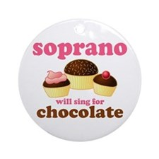 Soprano Will Sing For Chocolate Choir Ornament