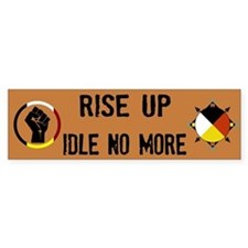 Rise Up - Idle No More Bumper Bumper Sticker