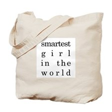 """""""smartest girl in the world"""" Tote Bag"""