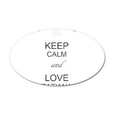Keep Calm and Love Tatiana Wall Decal