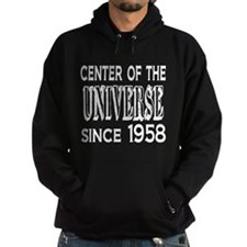Center of the Universe Since 1958 Hoodie