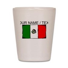 Custom Mexico Flag Shot Glass