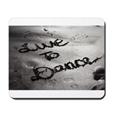 Live To Dance - Mousepad