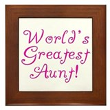 World's Greatest Aunt! Framed Tile