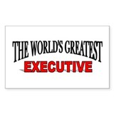 """The World's Greatest Executive"" Sticker (Rectangu"