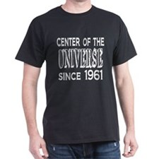 Center of the Universe Since 1961 T-Shirt