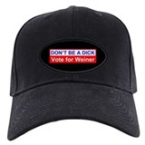 Don't Be a Dick Vote for Weiner Baseball Hat