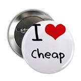 "I love Cheap 2.25"" Button"