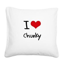 I love Chunky Square Canvas Pillow