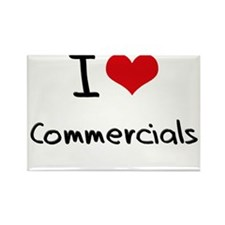 I love Commercials Rectangle Magnet