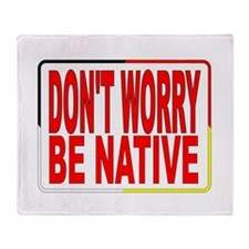 DON'T WORRY BE NATIVE LOGO FOR NATIVE AMERICANS. T