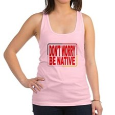 DON'T WORRY BE NATIVE LOGO FOR NATIVE AMERICANS. R