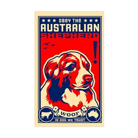 Obey the Australian Shepherd! Sticker