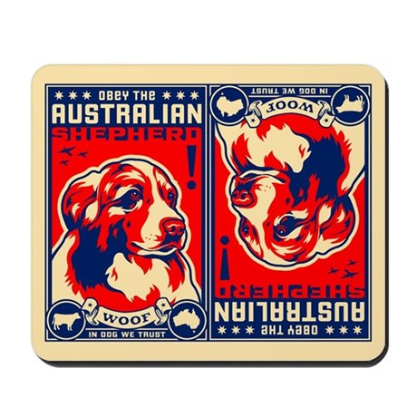Obey the Australian Shepherd! Mousepad
