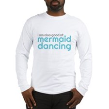 mermaid dancing Long Sleeve T-Shirt