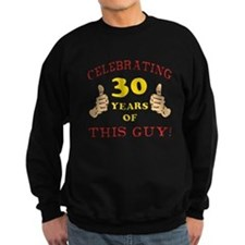 30th Birthday Gift For Him Sweatshirt