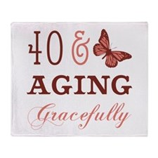 40 & Aging Gracefully Throw Blanket
