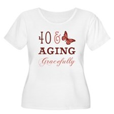 40 & Aging Gracefully T-Shirt