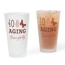 40 & Aging Gracefully Drinking Glass