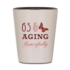 65 & Aging Gracefully Shot Glass