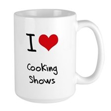 I love Cooking Shows Mug